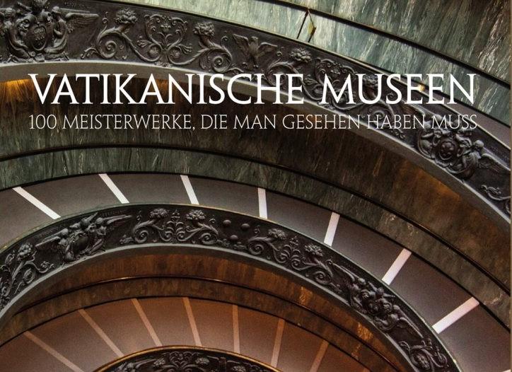 Vatikanische Museen. 100 Meisterwerke, die man gesehen haben muss